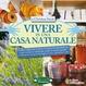 Cover of Vivere in una casa naturale. Guida pratica alla casa ecologica