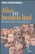 Cover of Alice in business land. Diventare leader rimanendo donne