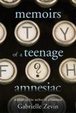 Cover of Memoirs of a Teenage Amnesiac
