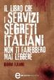 Cover of Il libro che i servizi segreti italiani non ti farebbero mai leggere