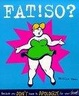 Cover of FAT!SO?