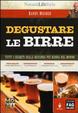 Cover of Degustare le birre. Tutti i segreti della bevanda più buona del mondo