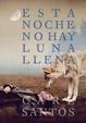 Cover of Esta noche no hay luna llena