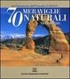 Cover of Settanta meraviglie naturali nel mondo dal Patrimonio dell'Umanità Unesco