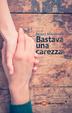Cover of Bastava una carezza