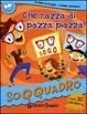 Cover of Che razza di pazza piazza! Con stickers