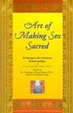 Cover of The Art Of Making Sex Sacred