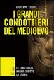Cover of I grandi condottieri del Medioevo