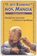 Cover of Il mio bambino non mi mangia