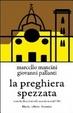 Cover of La preghiera spezzata. I cattolici fiorentini nella seconda metà del '900