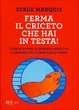 Cover of Ferma il criceto che hai in testa!