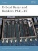 Cover of U-Boat Bases and Bunkers 1941-45