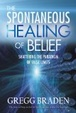 Cover of The Spontaneous Healing of Belief