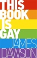 Cover of This Book Is Gay