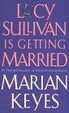 Cover of Lucy Sullivan is Getting Married