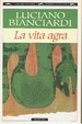 Cover of La vita agra