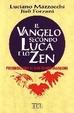 Cover of Il Vangelo secondo Luca e lo zen