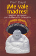Cover of ¡Me vale madres!