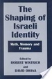 Cover of The shaping of Israeli identity