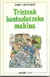 Cover of Tristeak kontsolatzeko makina