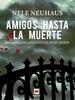 Cover of Amigos hasta la muerte