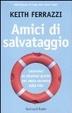 Cover of Amici di salvataggio. Bastano tre persone giuste per raggiungere il successo