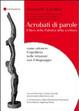 Cover of Acrobati di parole. Il libro della Palestra della Scrittura. Come ottenere l'equilibrio nelle relazioni con il linguaggio