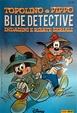 Cover of Topolino e Pippo Blue detective: indagini e risate seriali