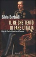Cover of Il re che tentò di fare l'Italia
