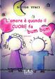 Cover of L' amore è quando il cuore fa bum bum