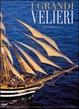 Cover of I grandi velieri