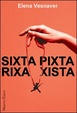Cover of Sixta pixta rixa xista