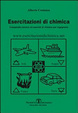 Cover of Esercitazioni di chimica. Compendio teorico ed esercizi di chimica per ingegneria
