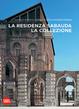 Cover of La residenza sabauda. La collezione