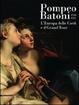 Cover of Pompeo Batoni (1708-1787). L'Europa delle corti e il grand tour. Catalogo della mostra (Lucca, 6 dicembre 2008-29 marzo 2009)