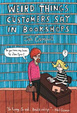 Cover of Weird Things Customers Say in Bookshops