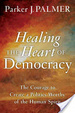 Cover of Healing the Heart of Democracy