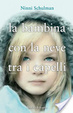 Cover of La bambina con la neve tra i capelli