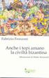 Cover of Anche i topi amano la civiltà bizantina