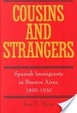 Cover of COUSINS & STRANGERS: SPANISH IMMIGRANTS IN BUENOS AIRES