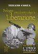 Cover of Bologna prima, durante e dopo la Liberazione