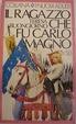 Cover of Il ragazzo che fu Carlomagno