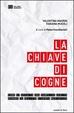 Cover of La chiave di Cogne. Come si occulta una semplice verità quando il delitto diventa mediatico