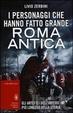 Cover of I personaggi che hanno fatto grande Roma antica
