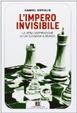 Cover of L'Impero invisibile. La vera cospirazione di chi governa il mondo