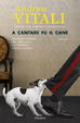 Cover of A cantare fu il cane