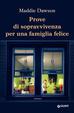 Cover of Prove di sopravvivenza per una famiglia felice