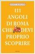 Cover of 111 luoghi di Roma che devi proprio scoprire