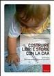 Cover of Costruire libri e storie con la CAA