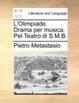 Cover of L'Olimpiade. Drama Per Musica. Pel Teatro Di S.M.B.